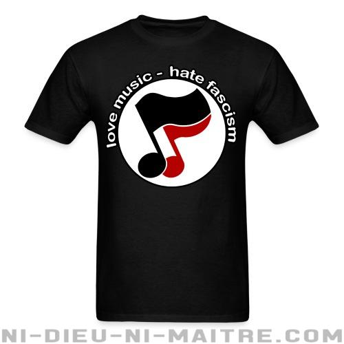 T-shirt ♂ Love music - hate fascism - Antifa & Anti-racisme