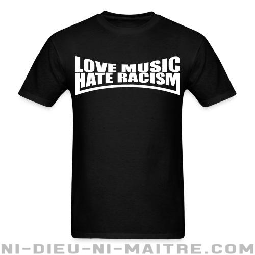Love music - hate racism - T-shirt Anti-Fasciste