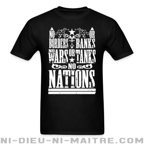 T-shirt standard (unisexe) No borders or banks, no wars or tanks, no nations - Politique & révolution