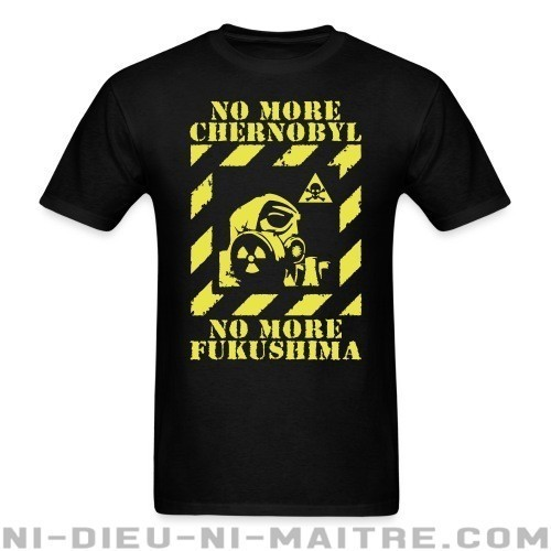 No more Chernobyl, no more Fukushima - T-shirt Environnementaliste