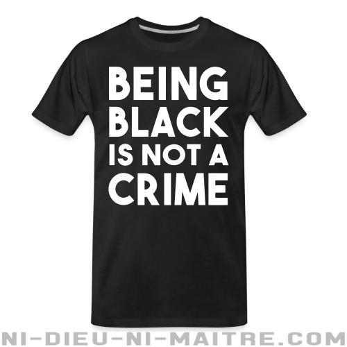 Being black is not a crime - T-shirt organique ACAB anti-flic