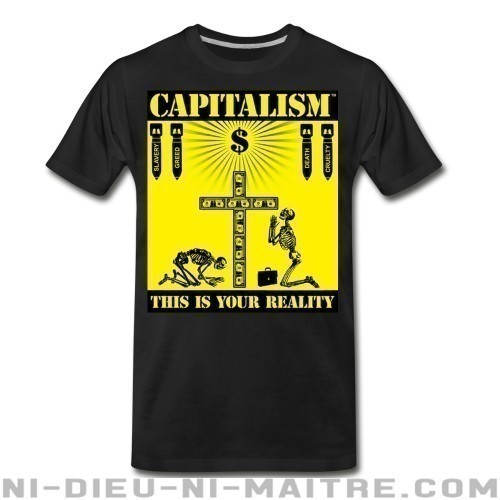 Capitalism - this is your reality - T-shirt organique Militant