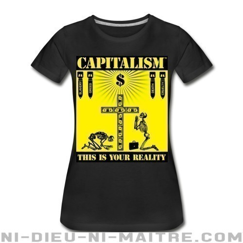 Capitalism - this is your reality - Organique Femme Militant