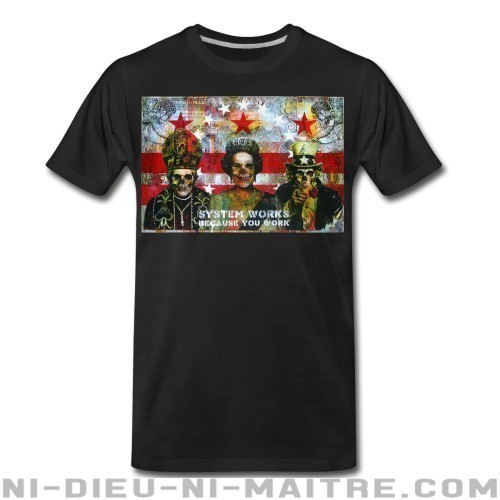 System works because you work - T-shirt organique Militant