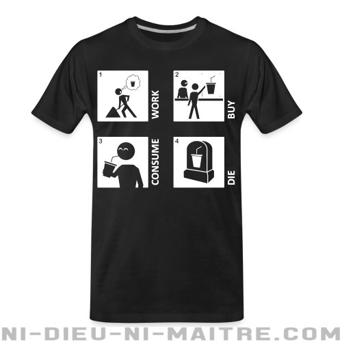 Work buy consume die - T-shirt organique Working Class