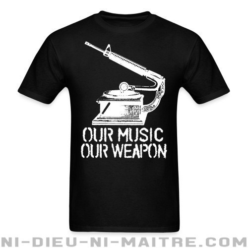 Our music - our wepon - T-shirt Punk