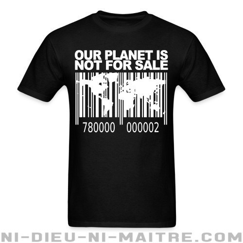 Our planet is not for sale - T-shirt Environnementaliste