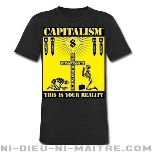 Capitalism - this is your reality - T-shirt produit localement Militant