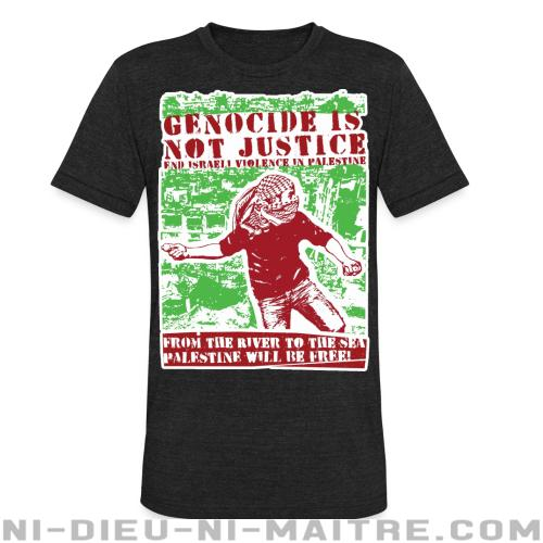 Genocide is not justice, end israeli violence in Palestine. From the river to sea, Palestine will be free! - T-shirt produit localement anti-guerre