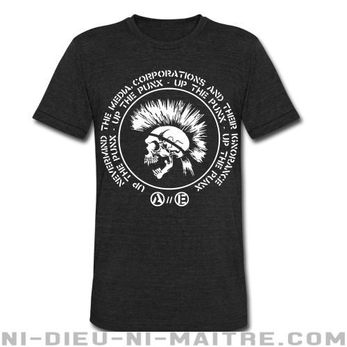 Up the punx - Nevermind the media, corporations and their ignorance - T-shirt produit localement Punk