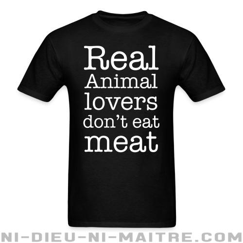T-shirt standard unisexe Real animal lovers don\'t eat meat - Vegan & Libération Animale