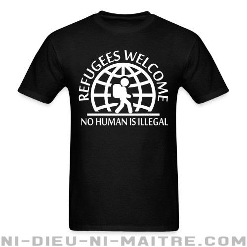 Refugees welcome / no human is illegal - T-shirt Anti-Fasciste