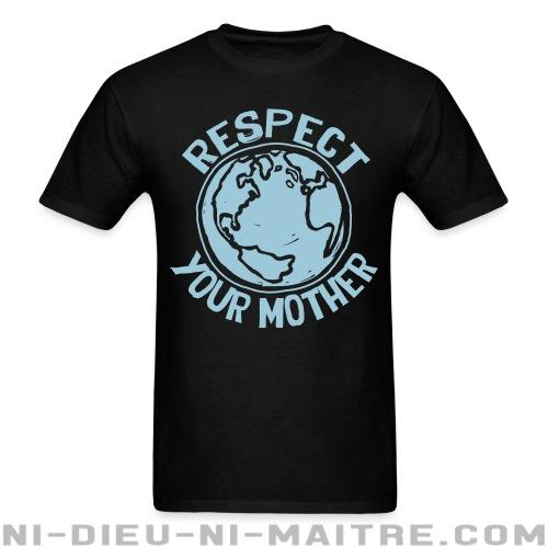T-shirt standard unisexe Respect your mother - Environnement & écologie