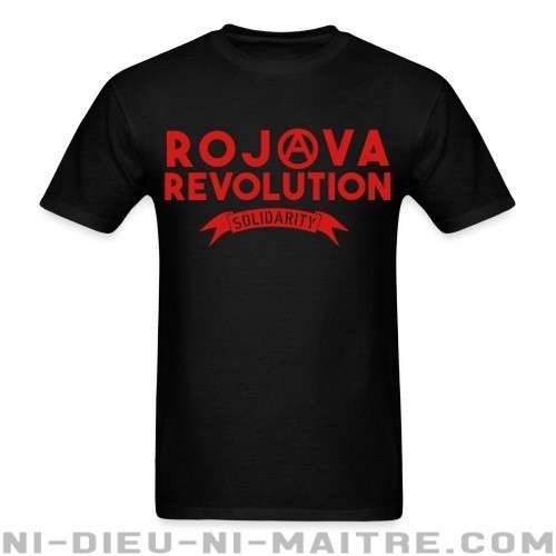 Rojava revolution! Solidarity - T-shirt Rojava