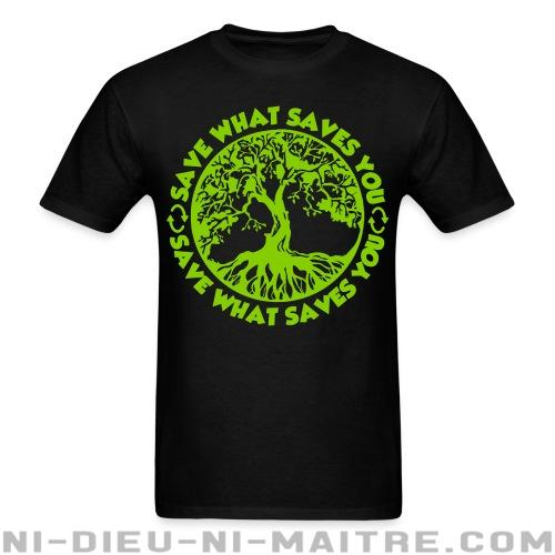 T-shirt standard unisexe Save what saves you - Environnement & écologie