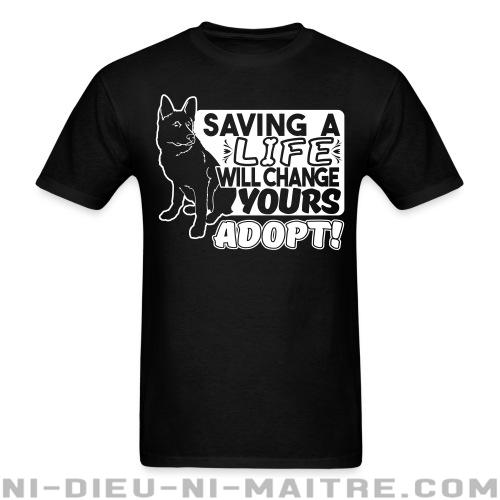 Saving a life will changes yours. Adopt! - T-shirt véganes et libération animale