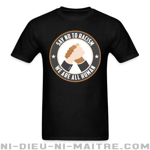 Say no to racism - we are all human - T-shirt Anti-Fasciste