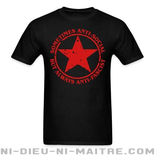 T-shirt standard unisexe Sometimes anti-social, but always anti-fascist - Antifa & anti-racisme