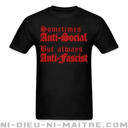 Sometimes anti-social but always anti-fascist - T-shirt Anti-Fasciste