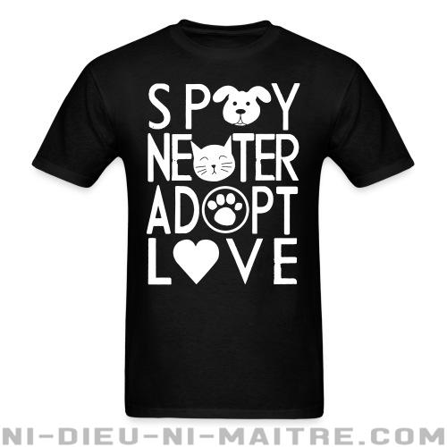 Spay, neuter, adopt, love.  - T-shirt véganes et libération animale