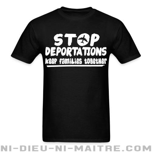 Stop deportations keep families together - T-shirt Anti-Fasciste