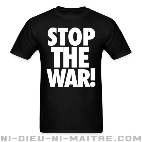 Stop the war - T-shirt anti-guerre