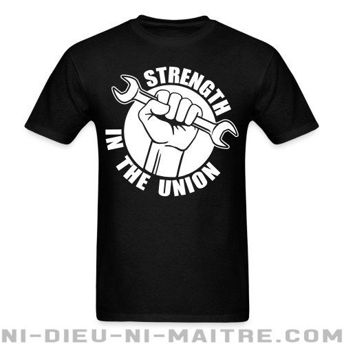 Strength in the union - T-shirt Working Class