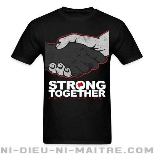 Strong together - anti facism! - T-shirt Anti-Fasciste