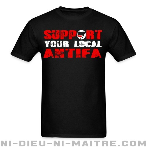 Support your local antifa - T-shirt Anti-Fasciste