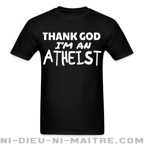 Thank god I'm an atheist - T-shirt Athé