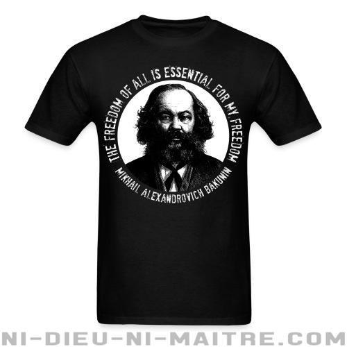 T-shirt standard unisexe The freedom of all is essential for my freedom (Mikhail Alexandrovich Bakunin) - T-Shirts Militants