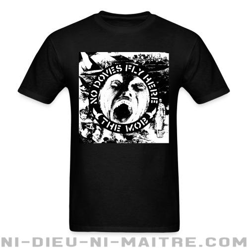 T-shirt standard (unisexe) The Mob - No doves fly here -