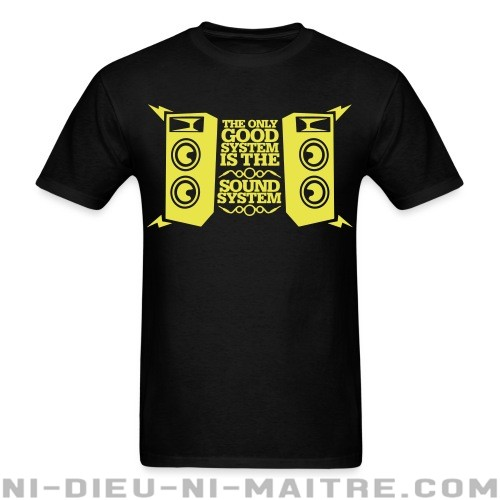 The only good system is the sound system - T-shirt Ska