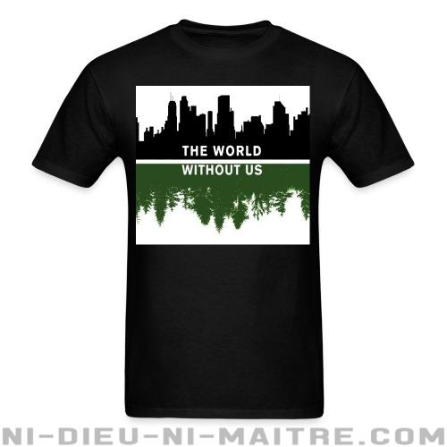 T-shirt standard (unisexe) The world without us - Environnement & écologie