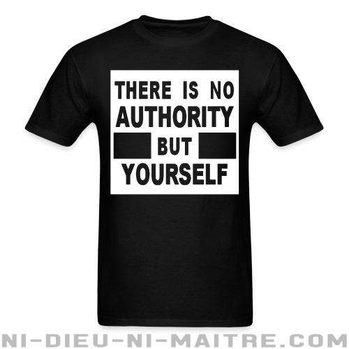 T-shirt standard unisexe There is no authority but yourself (CRASS) - T-Shirts Militants