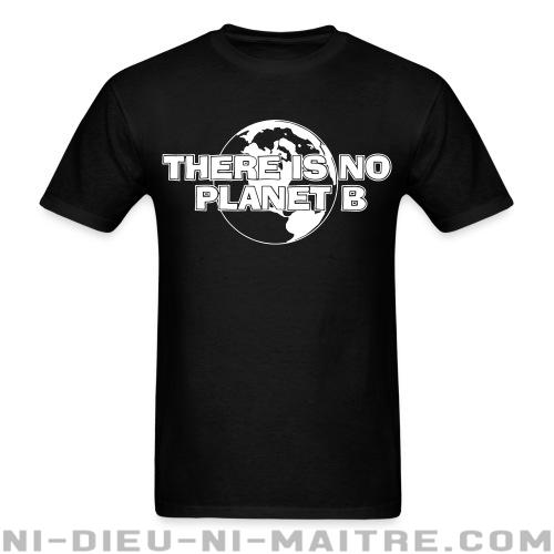 T-shirt standard unisexe There is no Planet B - Environnement & écologie