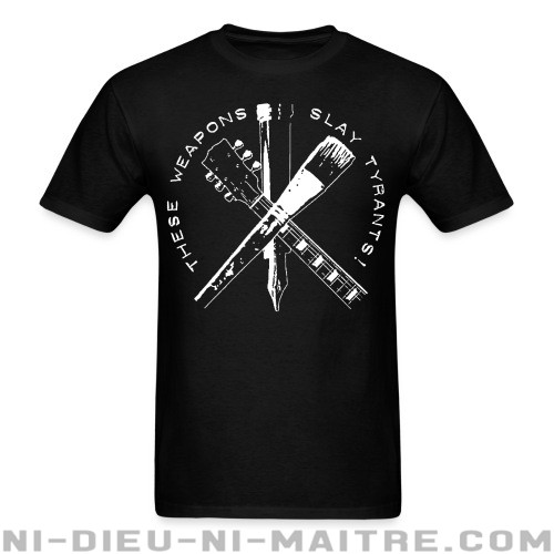 These weapons slay tyrants! - T-shirt Militant