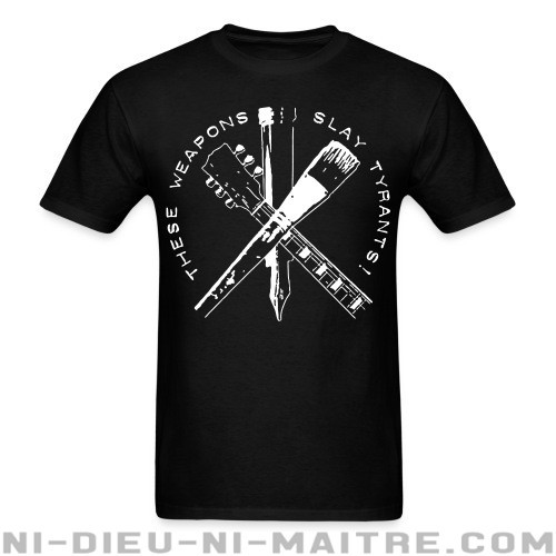 These weapons slay tyrants - T-shirt Militant
