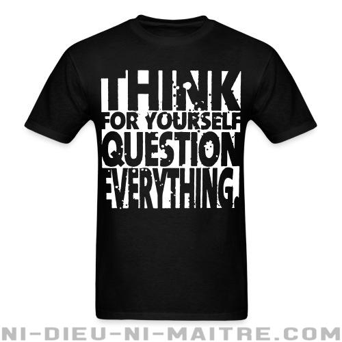 T-shirt standard unisexe Think for yourself question everything - T-Shirts Militants