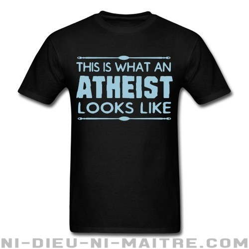 This is what an atheist looks like - T-shirt Athé