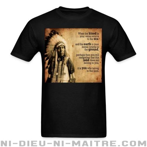 T-shirt avec impression au dos This land does not belong to you, it is you who belong to this land - Environnement & écologie