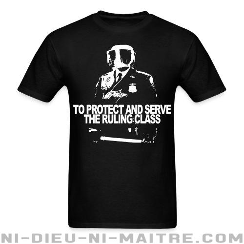 To protect and serve the ruling class  - T-shirt ACAB anti-flic