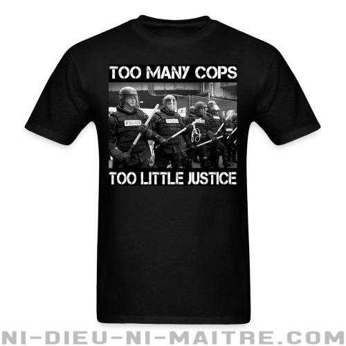 Too many cops too little justice - T-shirt ACAB anti-flic