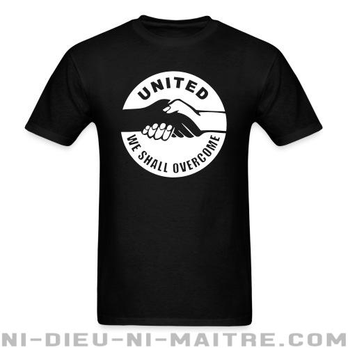 United we shall overcome - T-shirt Anti-Fasciste