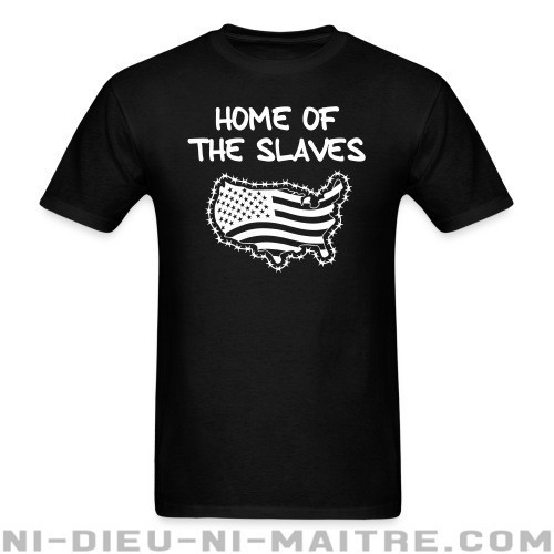 USA Home of the Slaves - T-shirt Militant