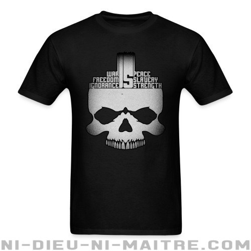 War is peace freedom is slavery ignorance is strength - T-shirt anti-guerre