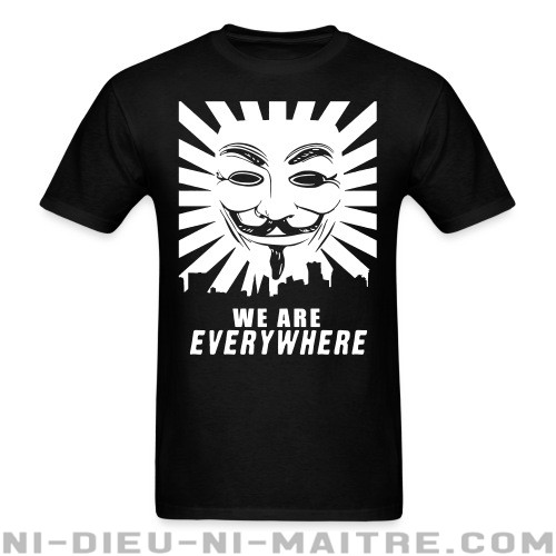 We are everywhere - T-shirt Anonymous