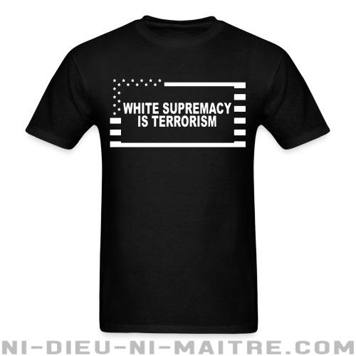 White supremacy is terrorism - T-shirt Anti-Fasciste