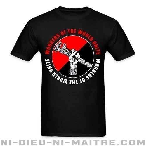 Workers of the world unite - T-shirt Working Class