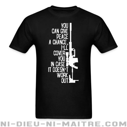 T-shirt standard unisexe You can give peace a chance i\'ll cover you in case it doesn\'t work out - Stop war